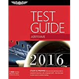 """Airframe Test Guide 2016: The """"Fast-Track"""" to Study for and Pass the Aviation Maintenance Technician Knowledge Exam"""