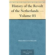 History of the Revolt of the Netherlands ¿ Volume 03 (English Edition)