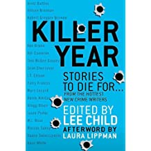 Killer Year: Stories to Die For...From the Hottest New Crime Writers (English Edition)