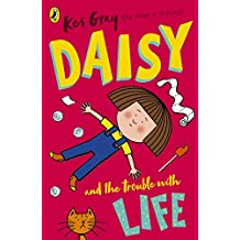 Daisy and the Trouble with Life (Daisy Fiction Book 12) (English Edition)