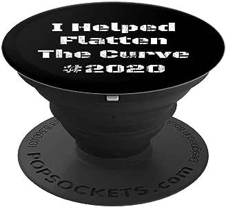 I Helped Flatten The Curve #2020 PopSockets 手机和平板电脑握把和支架260027  黑色