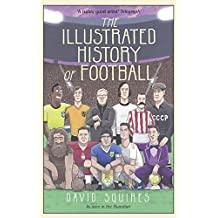 The Illustrated History of Football (English Edition)