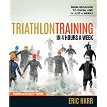 Triathlon Training in 4 Hours a Week: From Beginner to Finish Line in Just 6 Weeks (English Edition)