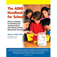 The ADHD Handbook for Schools: Effective Strategies for Identifying and Teaching Students with Attention-Deficit/Hyperactivity Disorder (English Edition)