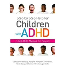 Step by Step Help for Children with ADHD: A Self-Help Manual for Parents (English Edition)