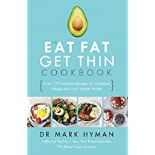 The Eat Fat Get Thin Cookbook: Over 175 Delicious Recipes for Sustained Weight Loss and Vibrant Health (English Edition)