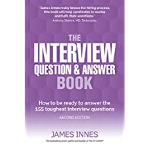 The Interview Question & Answer Book: How to be ready to answer the 155 toughest interview questions (English Edition)