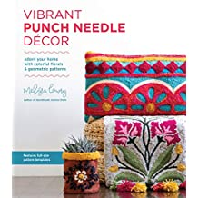 Vibrant Punch Needle Décor: Adorn Your Home with Colorful Florals and Geometric Patterns (English Edition)