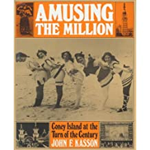 Amusing the Million: Coney Island at the Turn of the Century (American Century) (English Edition)
