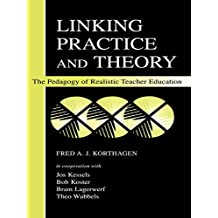 Linking Practice and Theory: The Pedagogy of Realistic Teacher Education (English Edition)