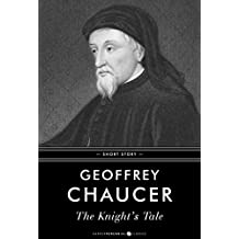 The Knight's Tale: In its original form and with a modern translation (English Edition)