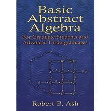 Basic Abstract Algebra: For Graduate Students and Advanced Undergraduates (Dover Books on Mathematics) (English Edition)