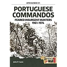 Portuguese Commandos: Feared Insurgent Hunters, 1961-1974 (Africa@War Book 27) (English Edition)