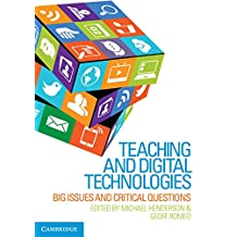 Teaching and Digital Technologies: Big Issues and Critical Questions (English Edition)