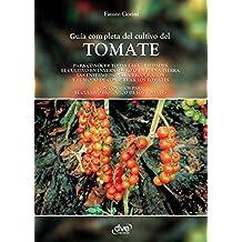 Guía completa del cultivo del tomate (Spanish Edition)