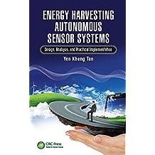 Energy Harvesting Autonomous Sensor Systems: Design, Analysis, and Practical Implementation (English Edition)