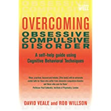 Overcoming Obsessive Compulsive Disorder: A self-help guide using cognitive behavioural techniques (Overcoming Books) (English Edition)