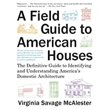 A Field Guide to American Houses: The Definitive Guide to Identifying and Understanding America's Domestic Architecture (English Edition)
