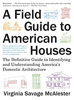 """A Field Guide to American Houses: The Definitive Guide to Identifying and Understanding America's Domestic Architecture (English Edition)"",作者:[McAlester, Virginia Savage]"