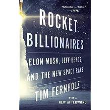 Rocket Billionaires: Elon Musk, Jeff Bezos, and the New Space Race (English Edition)