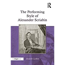 The Performing Style of Alexander Scriabin (English Edition)