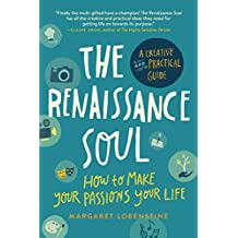The Renaissance Soul: How to Make Your Passions Your Life—A Creative and Practical Guide (English Edition)