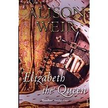 Elizabeth, the Queen (English Edition)