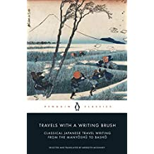 Travels with a Writing Brush: Classical Japanese Travel Writing from the Manyoshu to Basho (Penguin Classics) (English Edition)