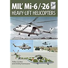 Mil' Mi-6/-26: Heavy-Lift Helicopters (Flight Craft Book 10) (English Edition)
