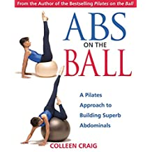 Abs on the Ball: A Pilates Approach to Building Superb Abdominals (English Edition)