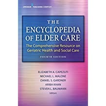 The Encyclopedia of Elder Care: The Comprehensive Resource on Geriatric Health and Social Care (English Edition)