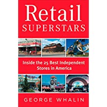 Retail Superstars: Inside the 25 Best Independent Stores in America (English Edition)