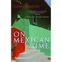 On Mexican Time: A New Life in San Miguel (English Edition)