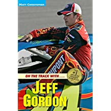 On the Track with...Jeff Gordon (Matt Christopher Sports Bio Bookshelf (Paperback)) (English Edition)