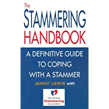 The Stammering Handbook: A Definitive Guide to Coping With a Stammer (English Edition)