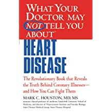 What Your Doctor May Not Tell You about Heart Disease (English Edition)