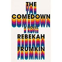 The Comedown: A Novel (English Edition)