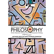 Philosophy: An Innovative Introduction: Fictive Narrative, Primary Texts, and Responsive Writing (English Edition)