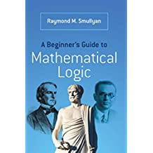 A Beginner's Guide to Mathematical Logic (Dover Books on Mathematics) (English Edition)