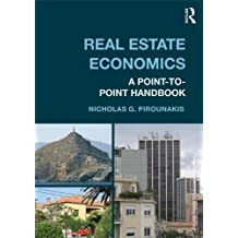 Real Estate Economics: A Point-to-Point Handbook (Routledge Advanced Texts in Economics and Finance 20) (English Edition)