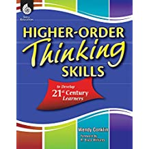Higher-Order Thinking Skills to Develop 21st Century Learners (English Edition)