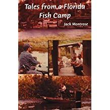 Tales from a Florida Fish Camp: And Other Tidbits of Swamp Rat Philosophy (English Edition)
