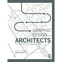 Graphic Design for Architects: A Manual for Visual Communication (English Edition)