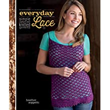 Everyday Lace: Simple, Sophisticated Knitted Garments (English Edition)