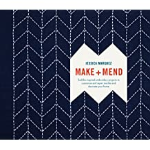 Make and Mend: Sashiko-Inspired Embroidery Projects to Customize and Repair Textiles and Decorate Your Home (English Edition)