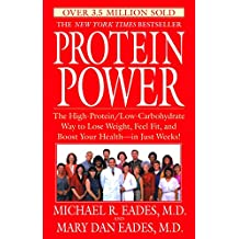 Protein Power: The High-Protein/Low-Carbohydrate Way to Lose Weight, Feel Fit, and Boost Your Health--in Just Weeks! (English Edition)