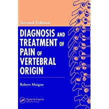 Diagnosis and Treatment of Pain of Vertebral Origin (Pain Management Book 1) (English Edition)