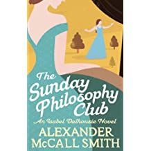 The Sunday Philosophy Club (Isabel Dalhousie Novels Book 1) (English Edition)