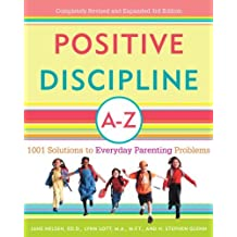 Positive Discipline A-Z: 1001 Solutions to Everyday Parenting Problems (Positive Discipline Library) (English Edition)