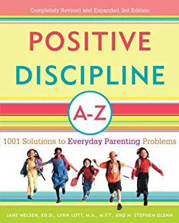 """Positive Discipline A-Z: 1001 Solutions to Everyday Parenting Problems (Positive Discipline Library) (English Edition)"",作者:[Nelsen Ed.D., Jane, Lott, Lynn, Glenn, H. Stephen]"